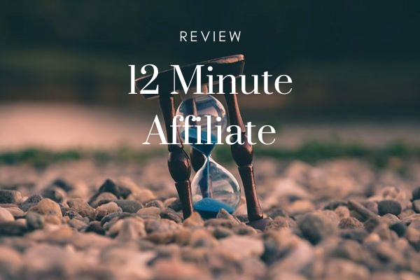 The 12 Minute Affiliate